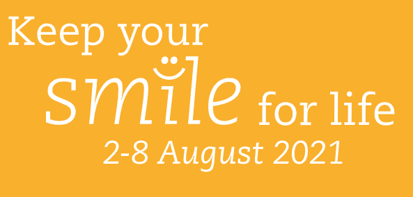 Text: Keep your smile for life 2-8 August 2021 logo